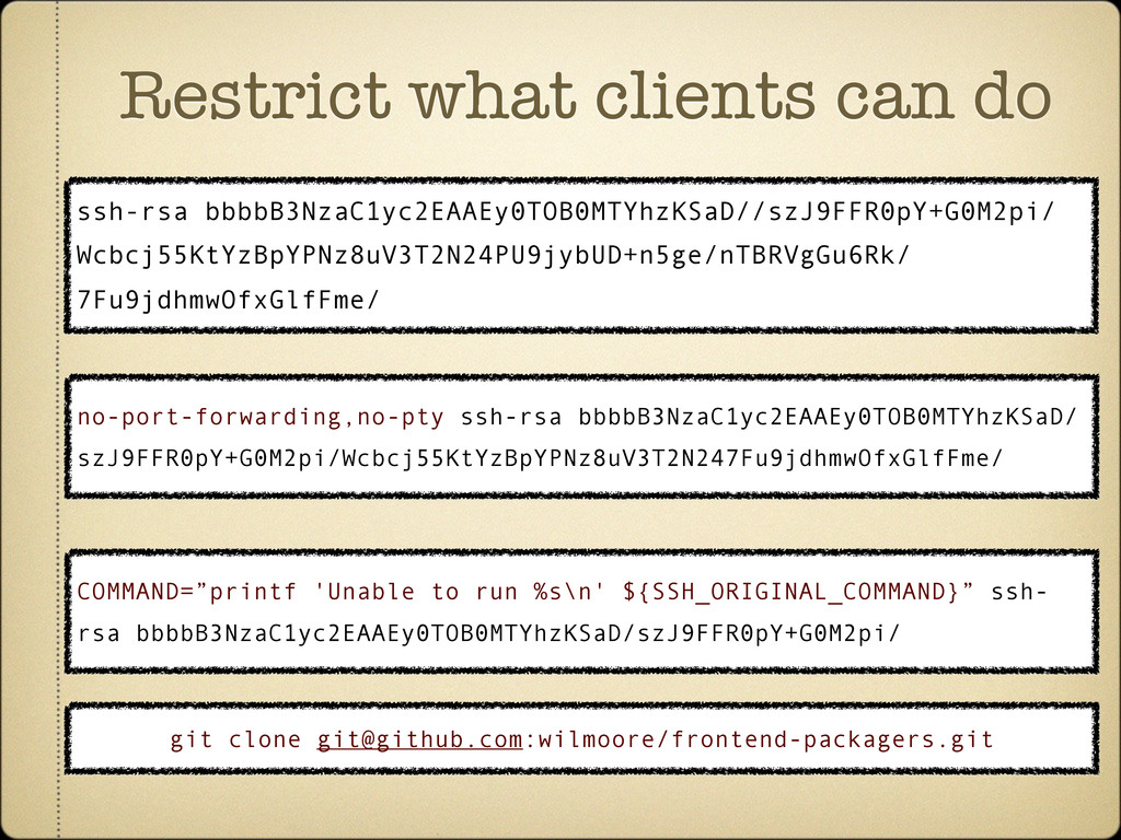 Restrict what clients can do ssh-rsa bbbbB3NzaC...