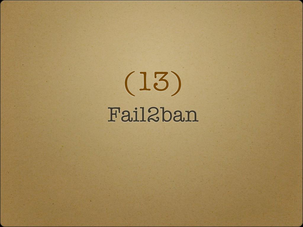 (13) Fail2ban