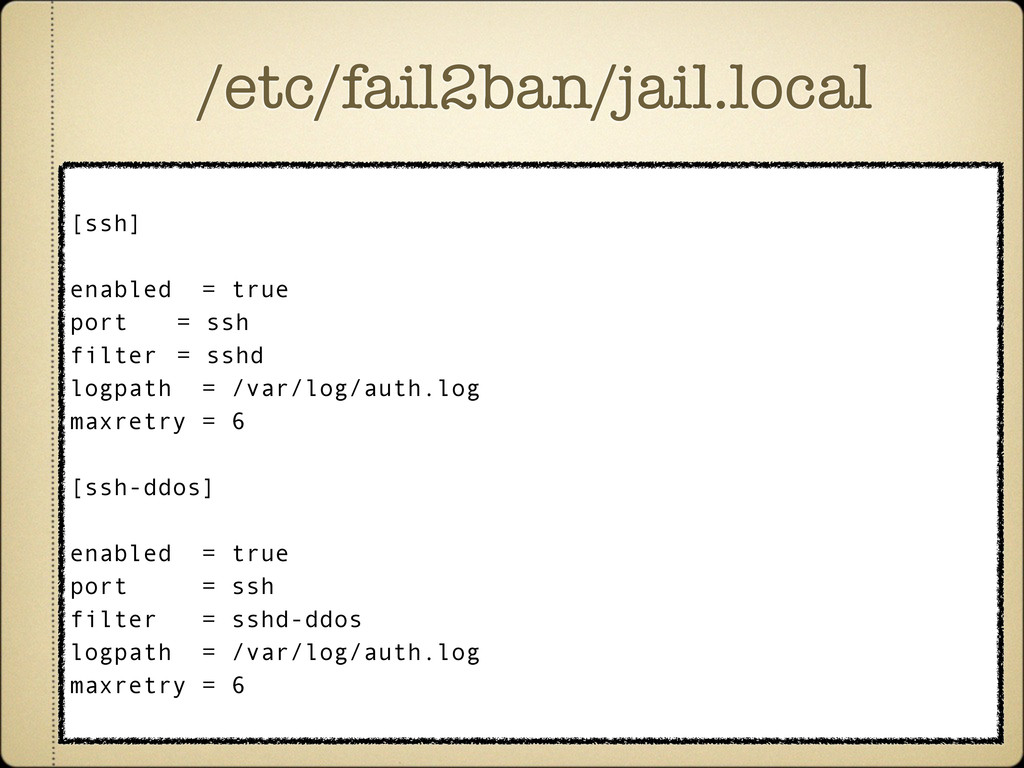 /etc/fail2ban/jail.local [ssh] enabled = true p...
