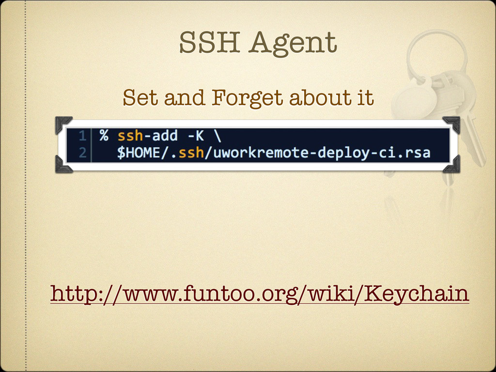 SSH Agent Set and Forget about it http://www.fu...