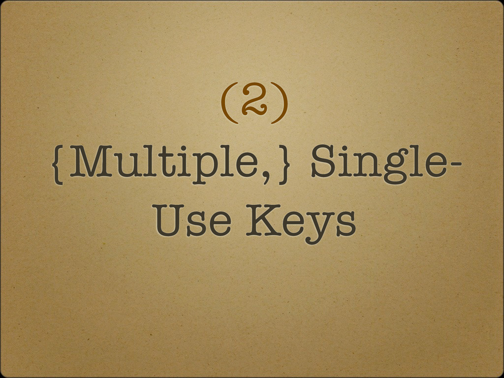 (2) {Multiple,} Single- Use Keys