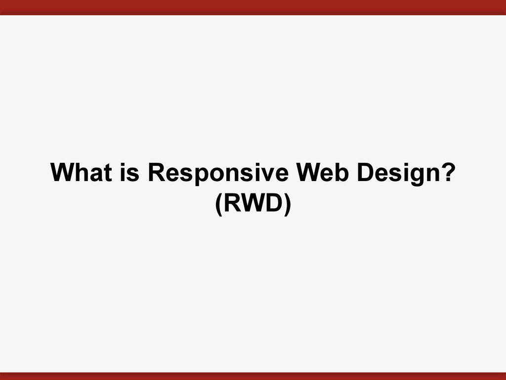 What is Responsive Web Design? (RWD)