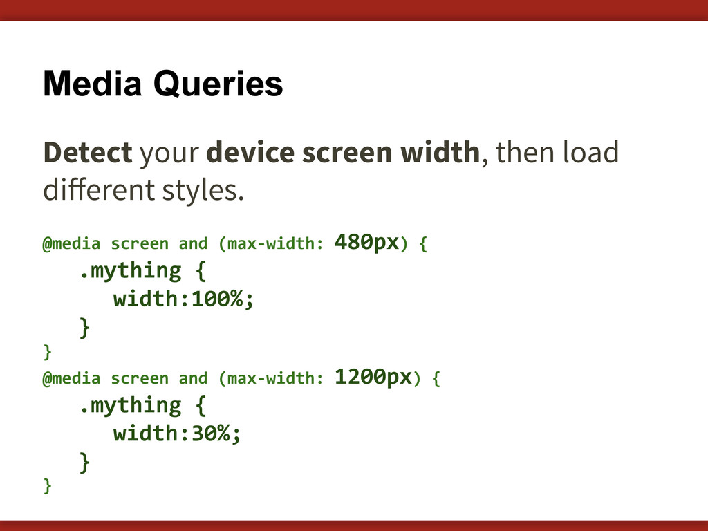 Media Queries Detect your device screen width, ...