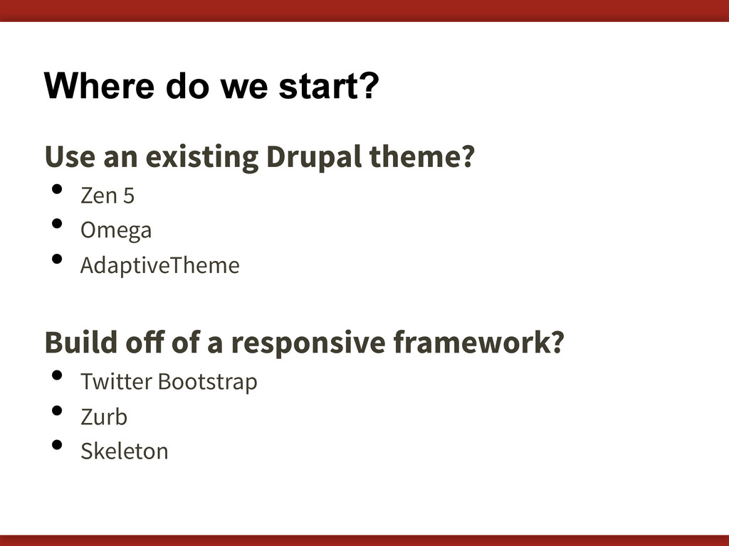 Where do we start? Use an existing Drupal theme...