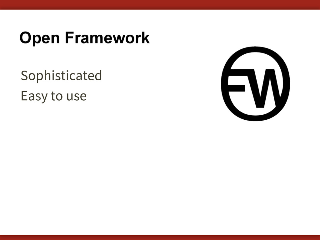 Open Framework Sophisticated