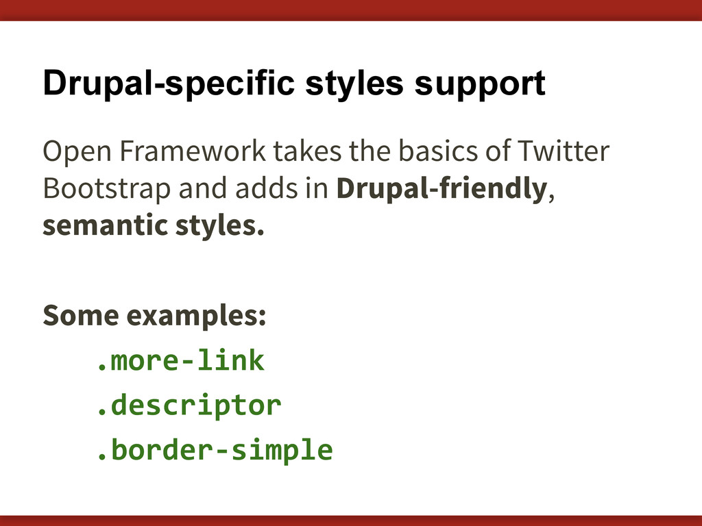 Drupal-specific styles support Open Framework t...