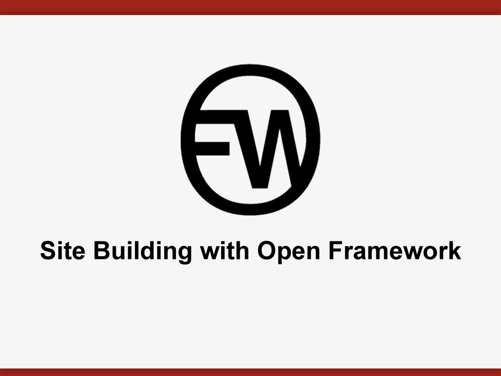 Site Building with Open Framework