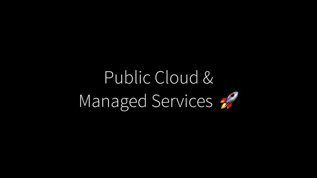 Public Cloud & Managed Services
