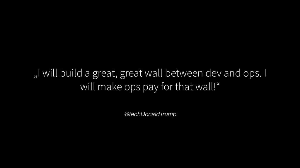 "@techDonaldTrump ""I will build a great, great w..."