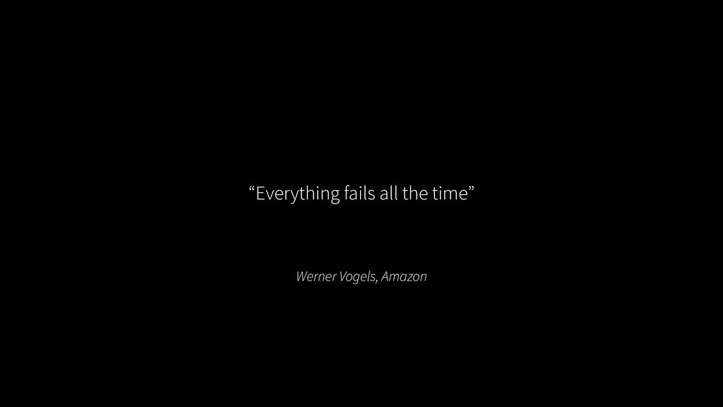 """Werner Vogels, Amazon """"Everything fails all the..."""