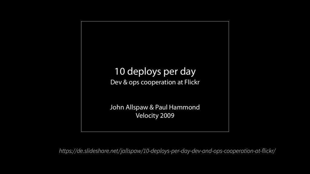 https://de.slideshare.net/jallspaw/10-deploys-p...