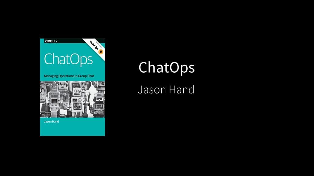 ChatOps Jason Hand