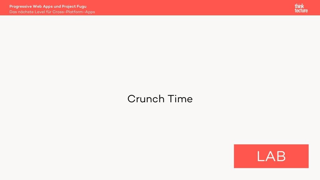 Crunch Time LAB Das nächste Level für Cross-Pla...