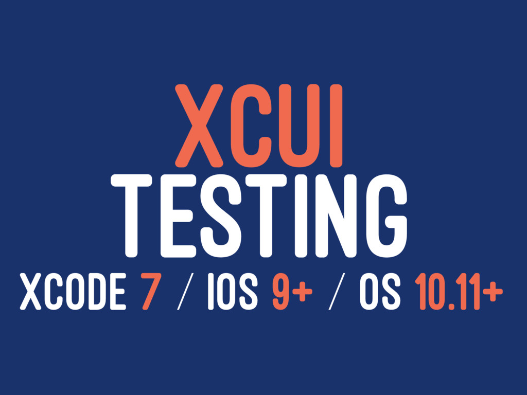 XCUI TESTING XCODE 7 / IOS 9+ / OS 10.11+