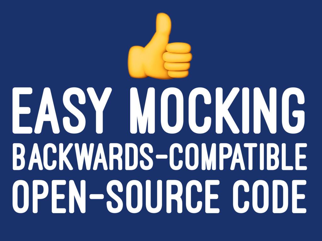 ! EASY MOCKING BACKWARDS-COMPATIBLE OPEN-SOURCE...