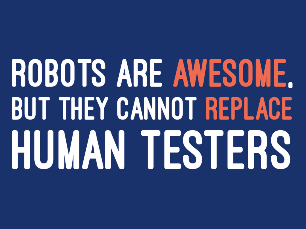 ROBOTS ARE AWESOME, BUT THEY CANNOT REPLACE HUM...