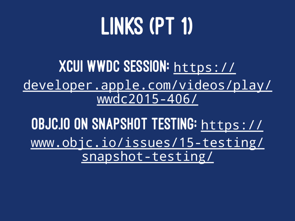 LINKS (PT 1) XCUI WWDC Session: https:// develo...