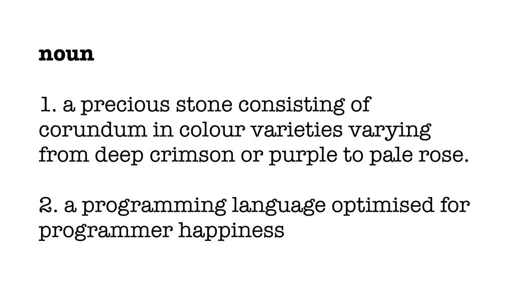 noun 1. a precious stone consisting of corundum...