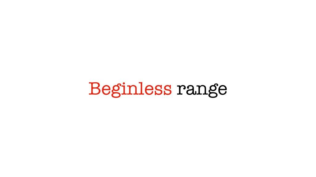 Beginless range