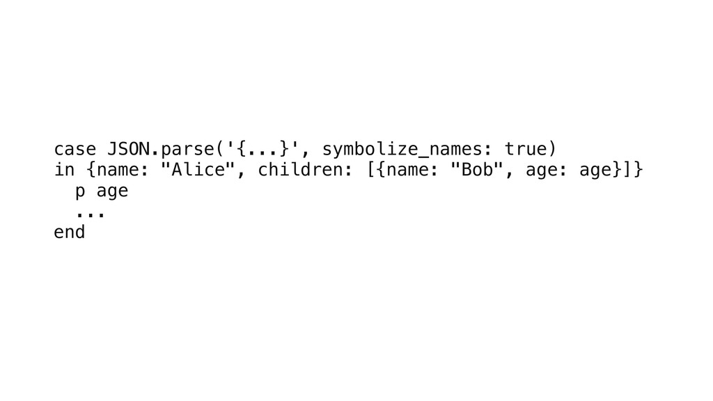 case JSON.parse('{...}', symbolize_names: true)...