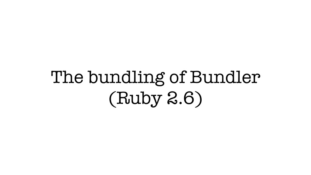 The bundling of Bundler (Ruby 2.6)