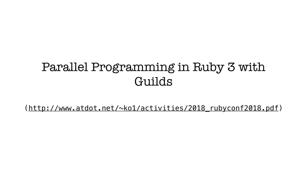 Parallel Programming in Ruby 3 with Guilds (htt...