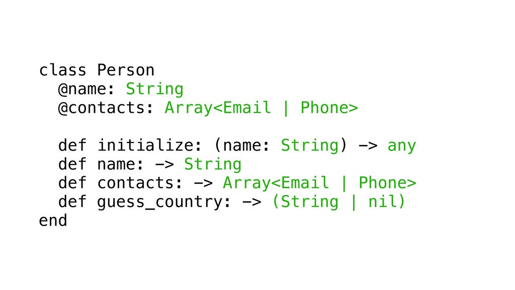 class Person @name: String @contacts: Array<Ema...
