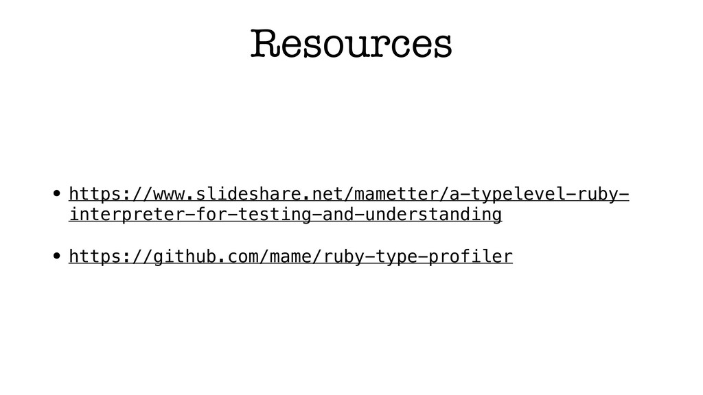 Resources • https://www.slideshare.net/mametter...