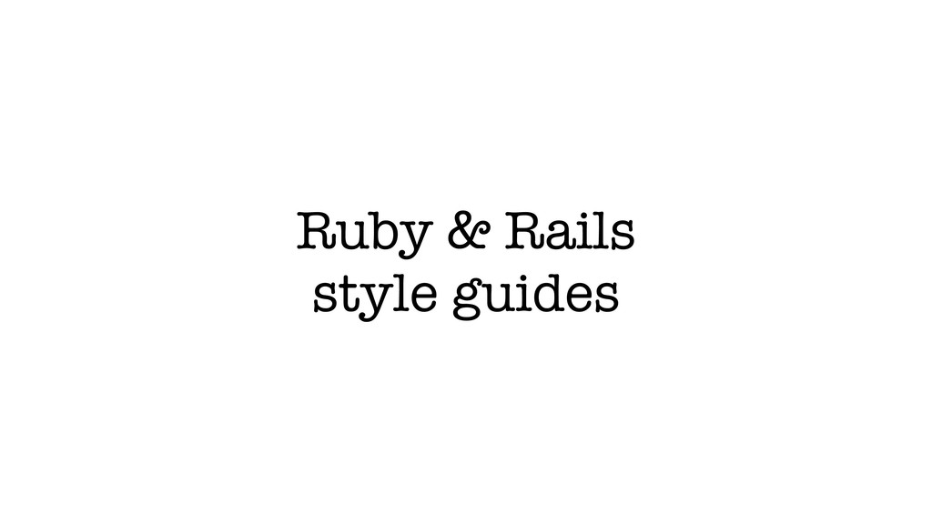 Ruby & Rails style guides
