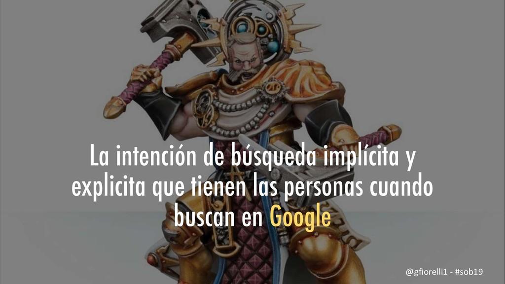 La intención de búsqueda implícita y explicita ...