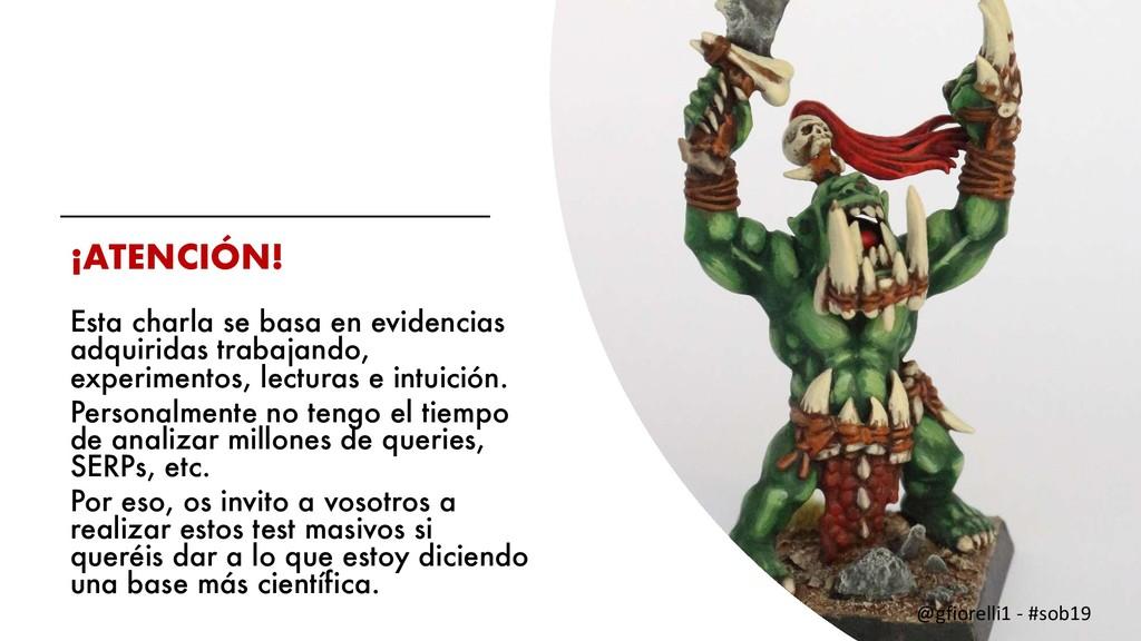 ¡ATENCIÓN! Esta charla se basa en evidencias ad...