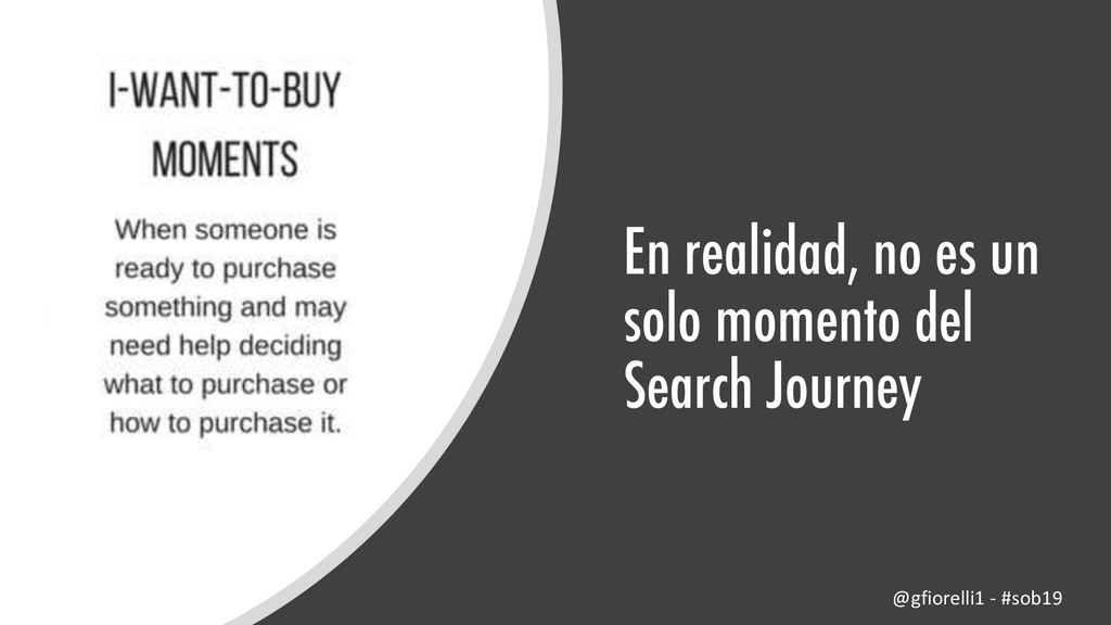 En realidad, no es un solo momento del Search J...