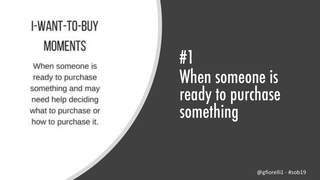 #1 When someone is ready to purchase something ...