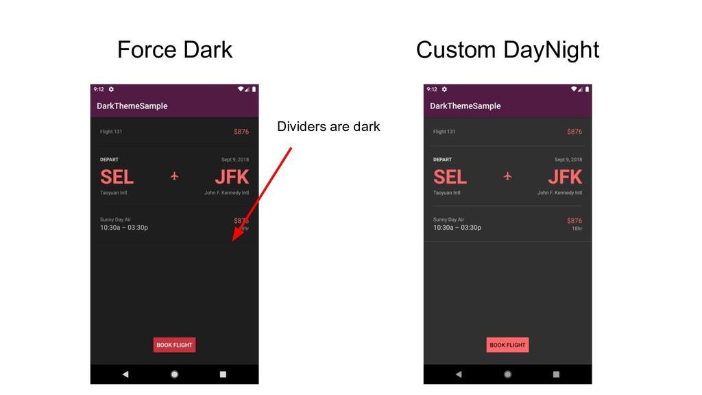 Force Dark Custom DayNight Dividers are dark