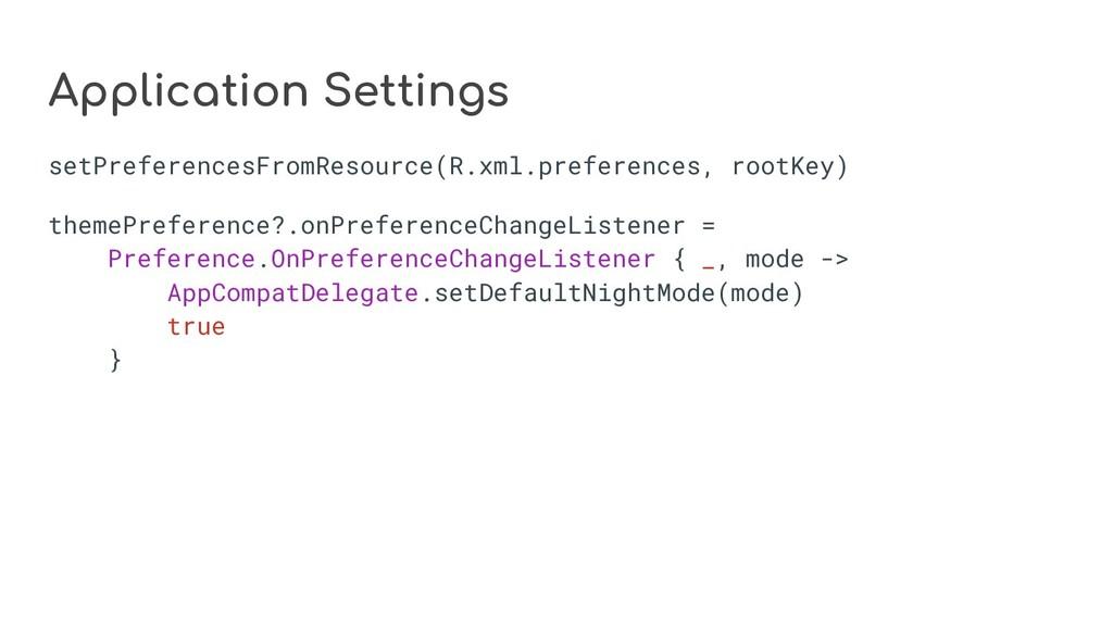 Application Settings setPreferencesFromResource...