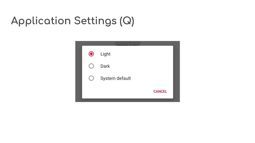 Application Settings (Q)