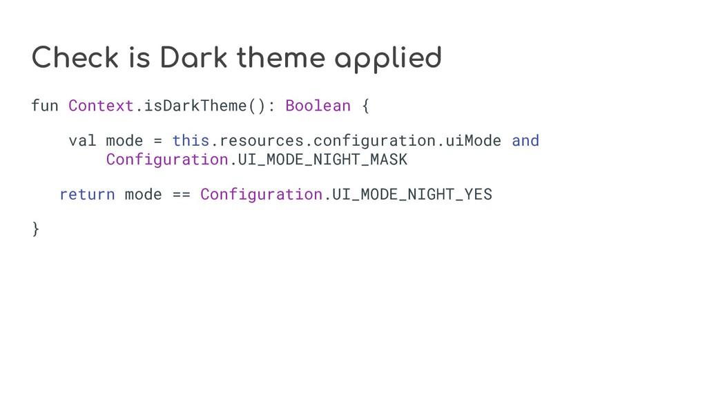 Check is Dark theme applied fun Context.isDarkT...
