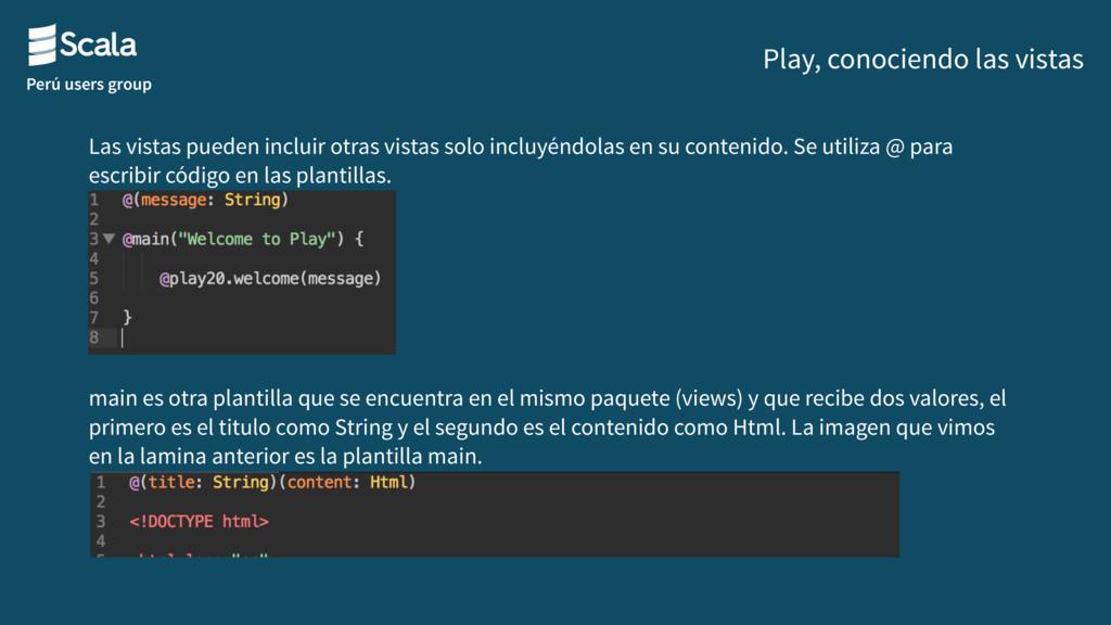 Perú users group Play, conociendo las vistas La...