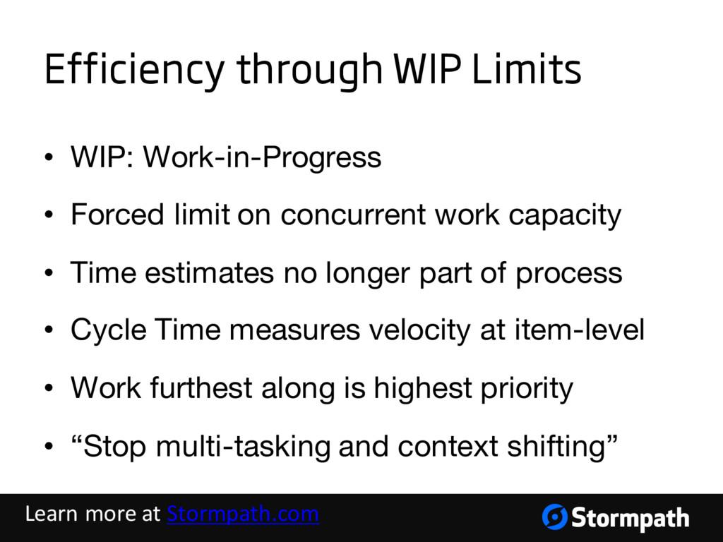 Efficiency through WIP Limits • WIP: Work-in-Pr...
