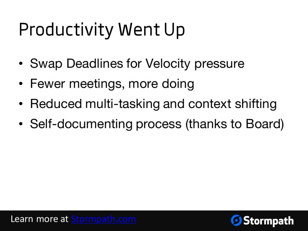 Productivity Went Up • Swap Deadlines for Veloc...