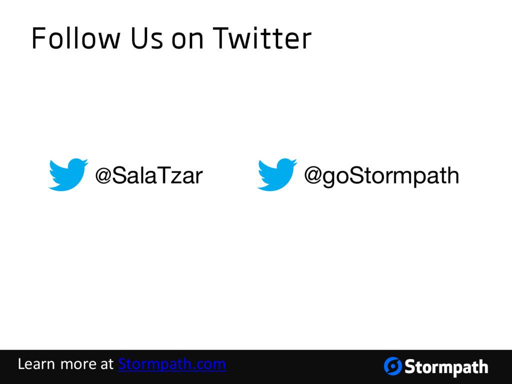 Follow Us on Twitter @SalaTzar @goStormpath Lea...