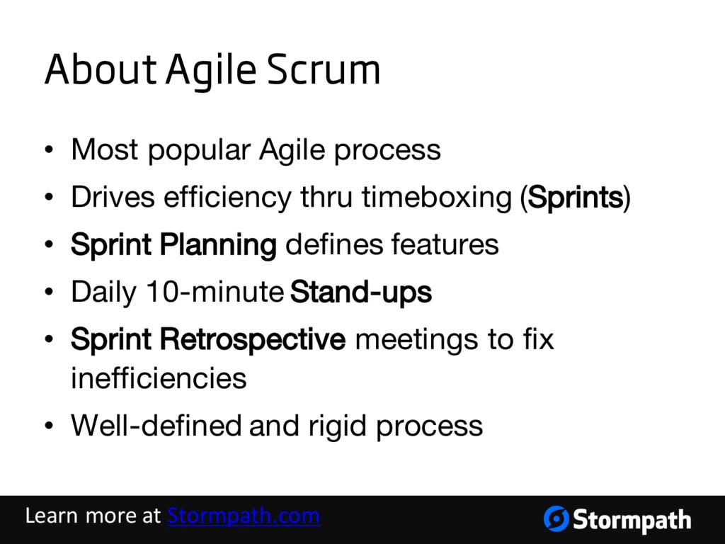 About Agile Scrum • Most popular Agile process ...