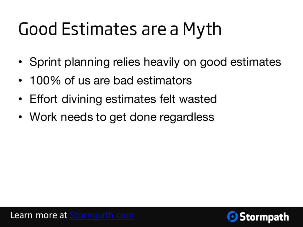 Good Estimates are a Myth • Sprint planning rel...