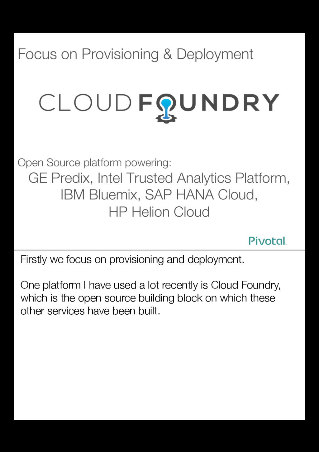 Firstly we focus on provisioning and deployment...