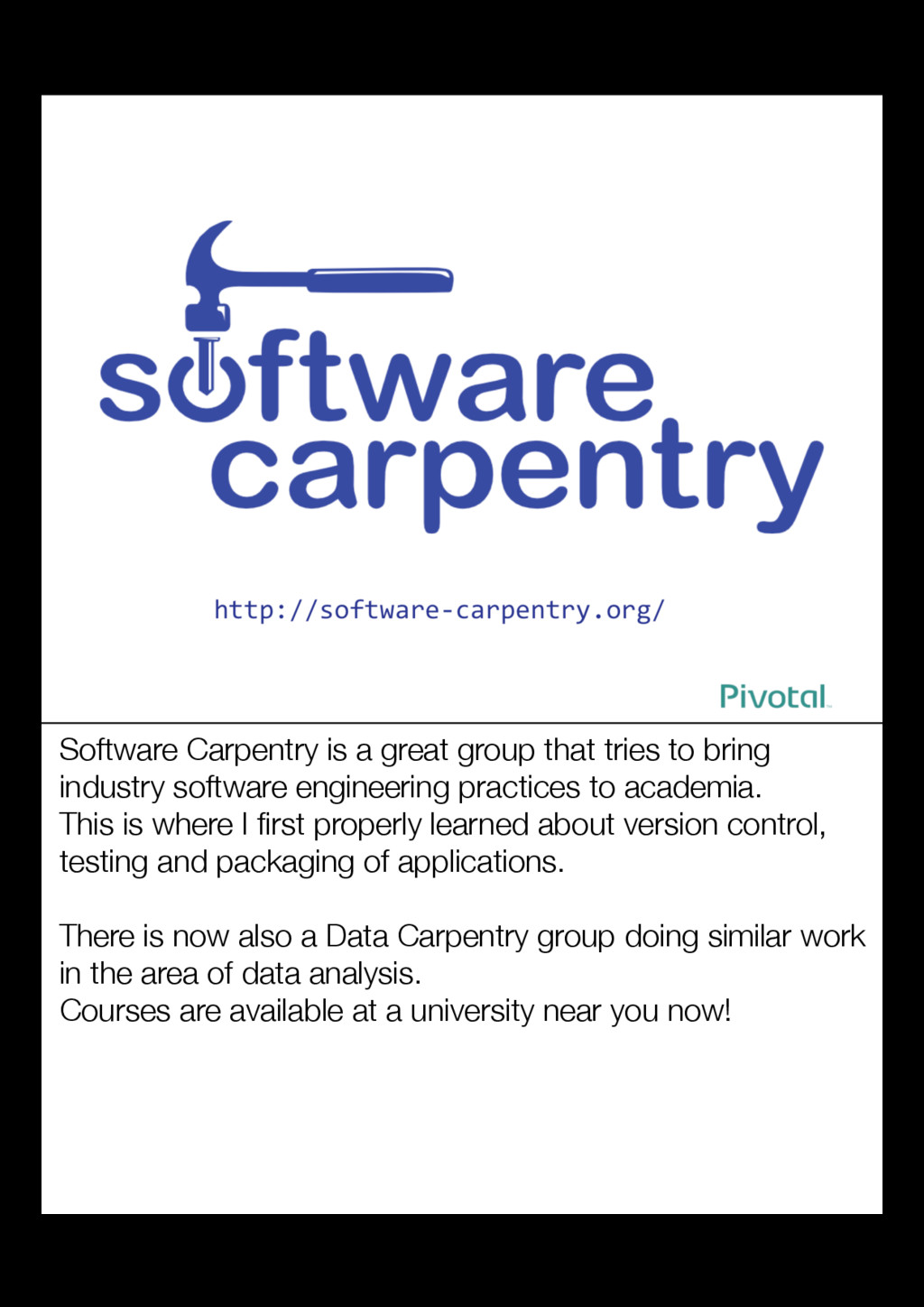 Software Carpentry is a great group that tries ...
