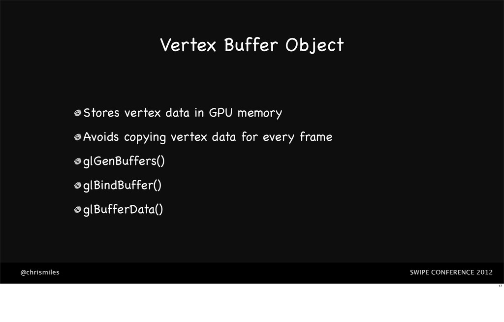 SWIPE CONFERENCE 2012 @chrismiles Vertex Buffer...
