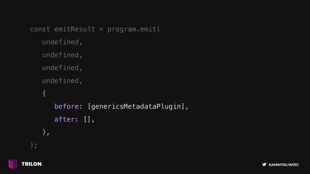 KAMMYSLIWIEC const emitResult = program.emit( u...