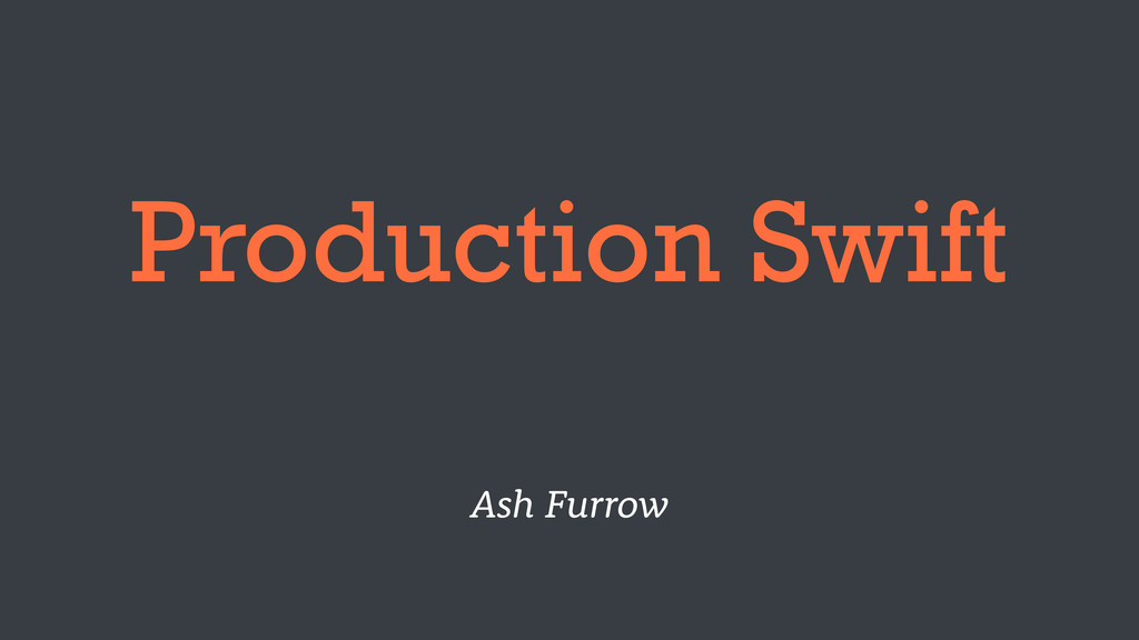 Production Swift Ash Furrow