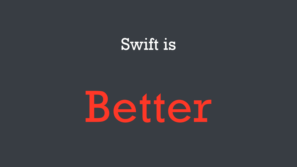 Swift is Better