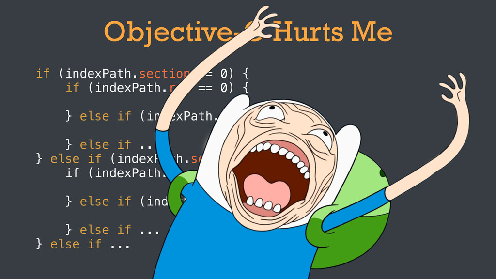 Objective-C Hurts Me if (indexPath.section == 0...